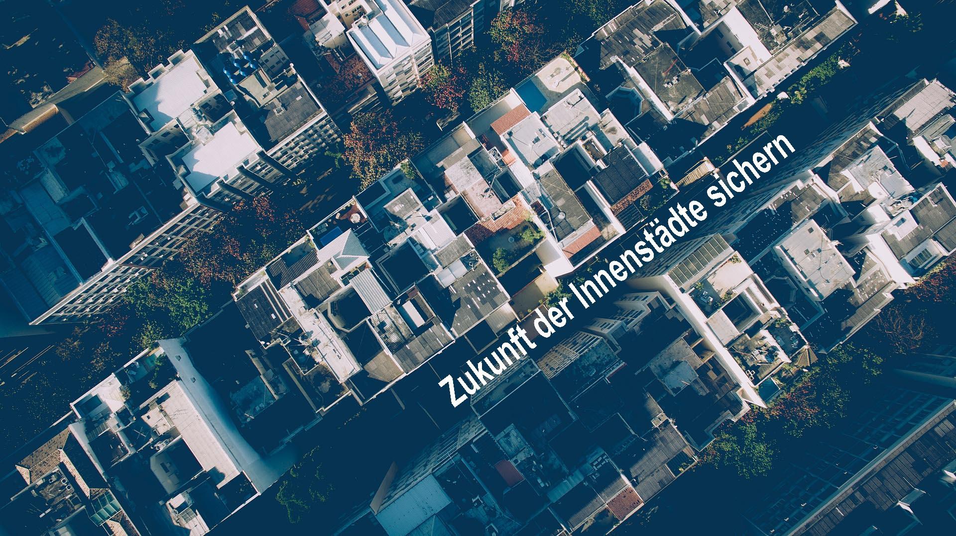 Deutscher Städtetag und Handelsverband beziehen Position: Zukunft der Innenstädte sichern