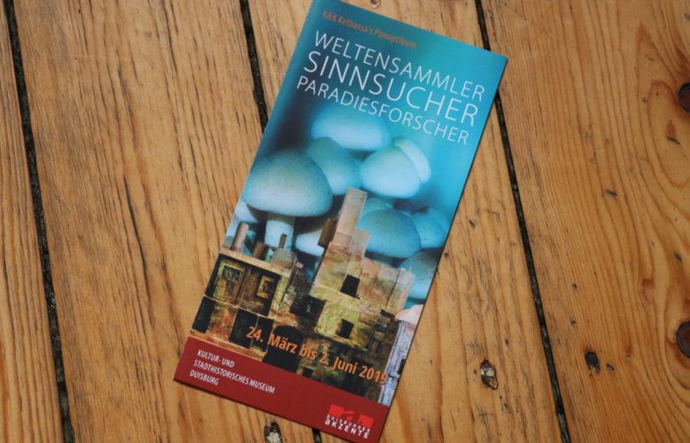 Weltensammler, Sinnsucher und Paradiesforscher im Kultur- und Stadthistorischen Museum Duisburg